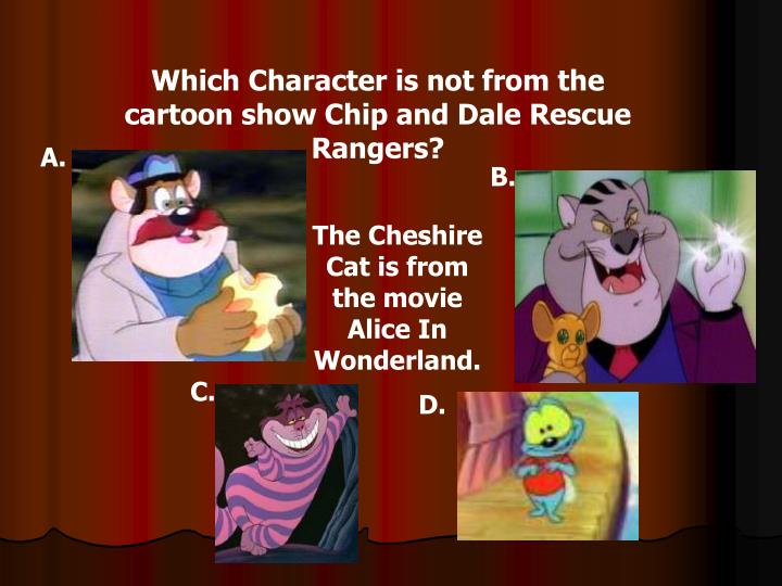 Which Character is not from the cartoon show Chip and Dale Rescue Rangers?