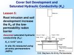 cover soil development and saturated hydraulic conductivity k s