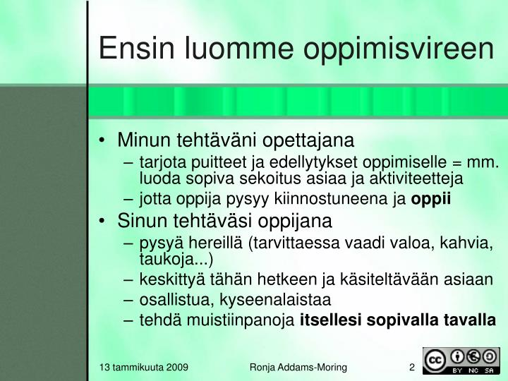 Ensin luomme oppimisvireen