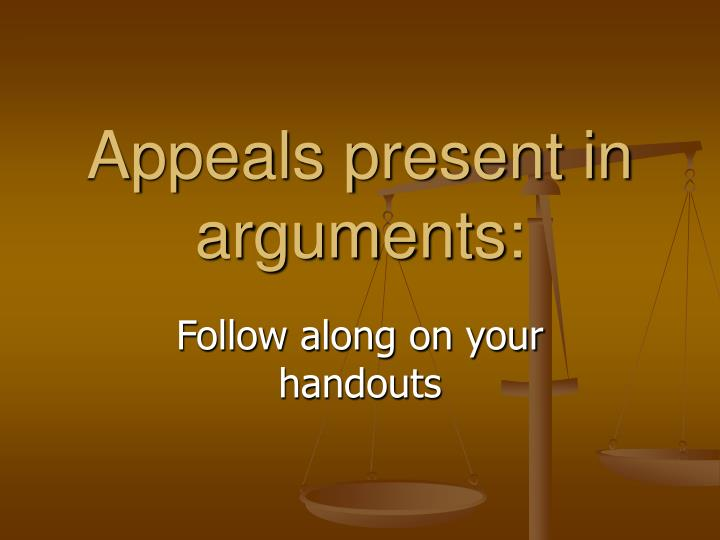 Appeals present in arguments: