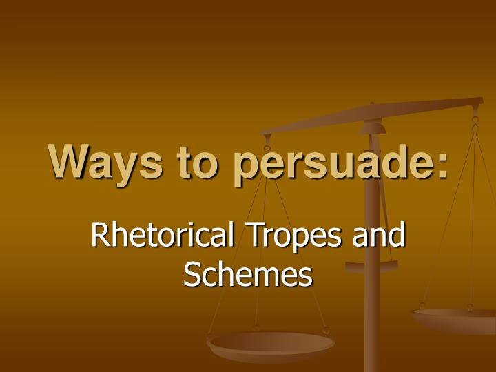 Ways to persuade: