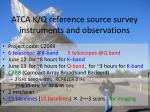 atca k q reference source survey instruments and observations