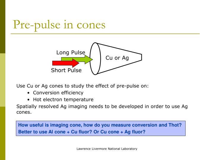 Pre-pulse in cones