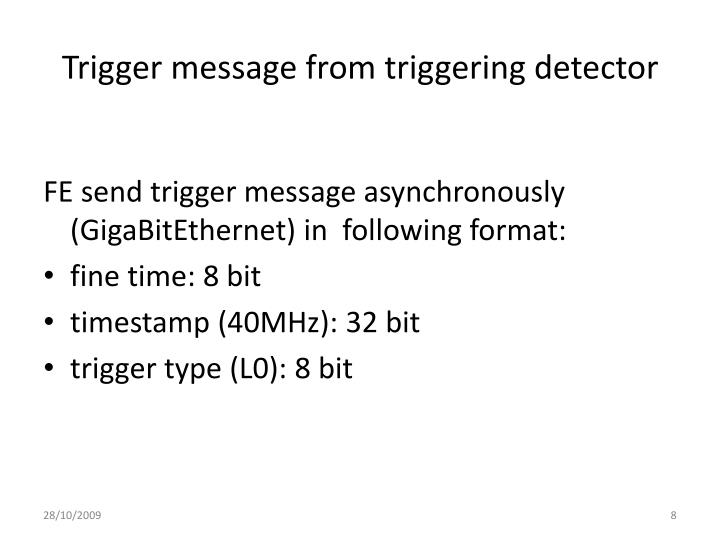 Trigger message from triggering detector