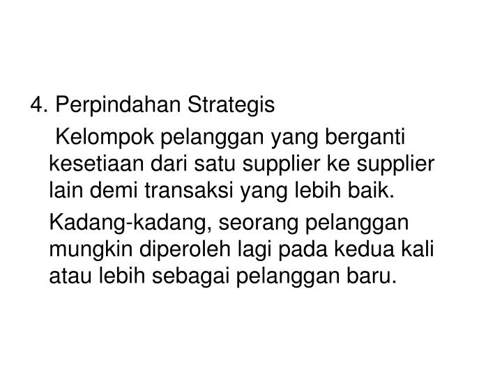 4. Perpindahan Strategis