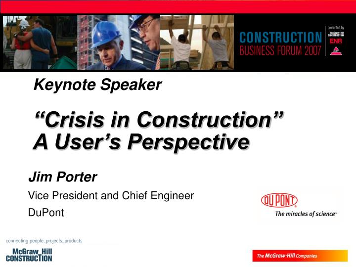Keynote speaker crisis in construction a user s perspective