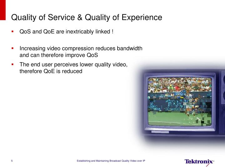 Quality of Service & Quality of Experience