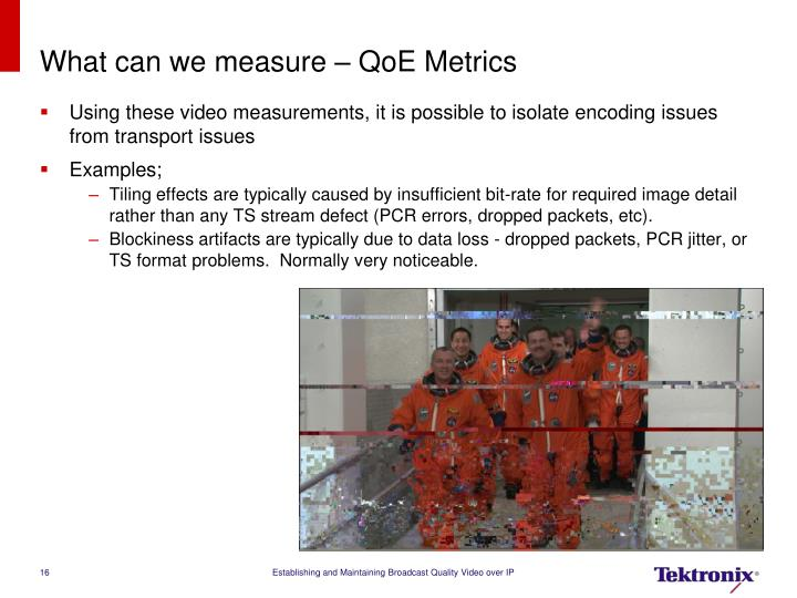 What can we measure – QoE Metrics