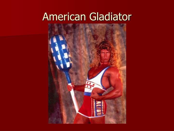 American Gladiator
