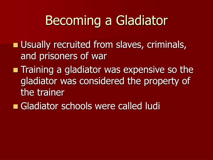 Becoming a Gladiator