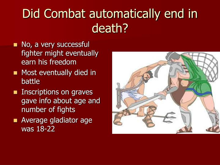 Did Combat automatically end in death?