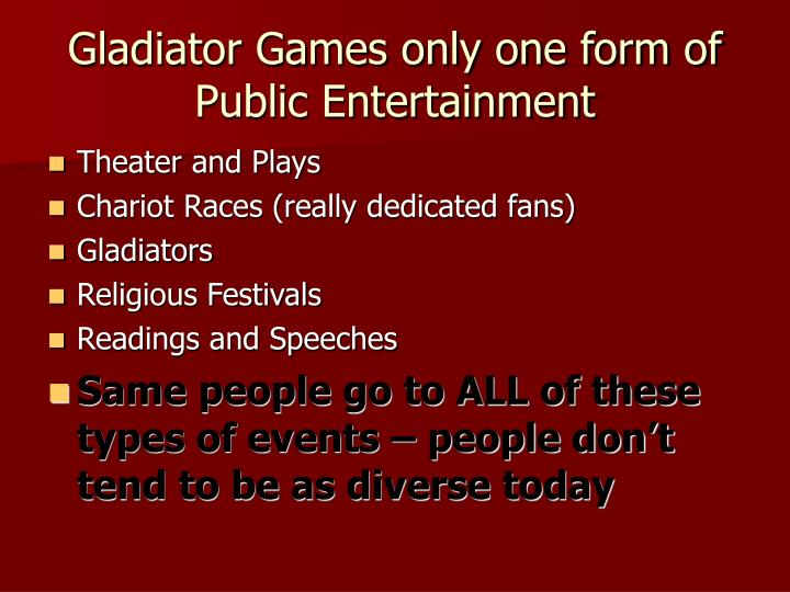 Gladiator Games only one form of Public Entertainment