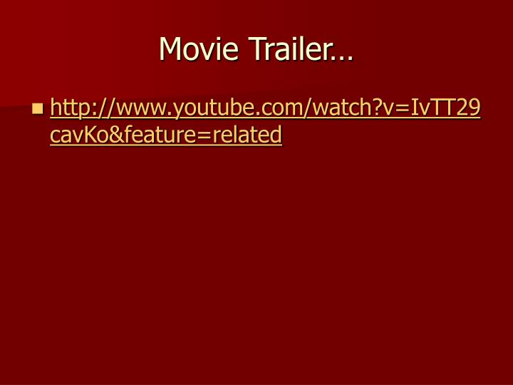 Movie Trailer…
