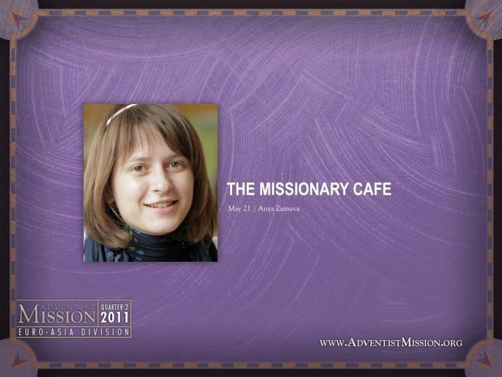 THE MISSIONARY CAFE