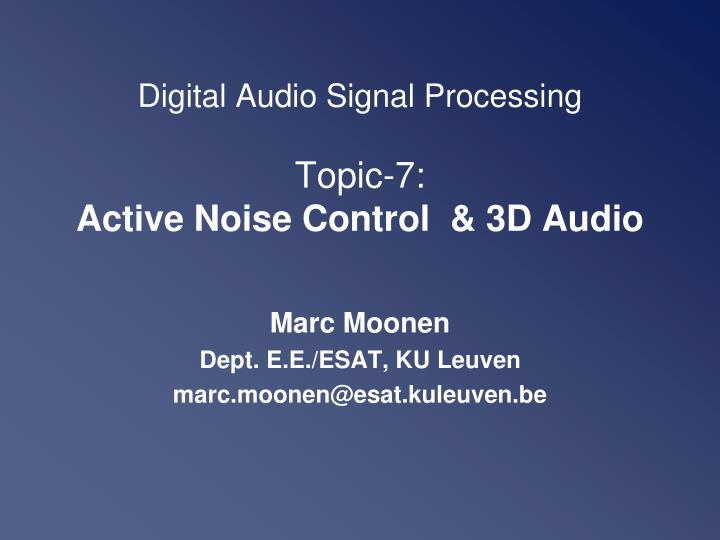 Digital audio signal processing topic 7 active noise control 3d audio