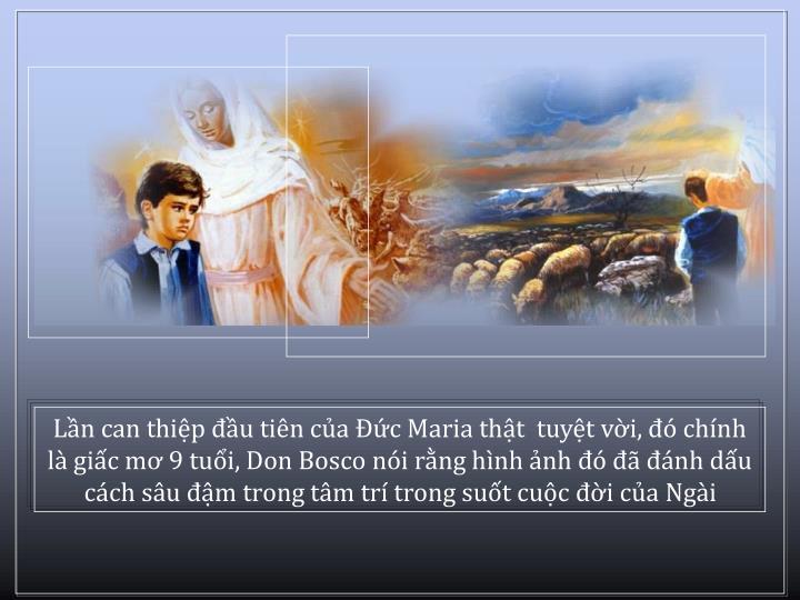 Ln can thip u tin ca c Maria tht  tuyt vi,  chnh l gic m 9 tui, Don Bosco ni rng hnh nh   nh du cch su m trong tm tr trong sut cuc i ca Ngi