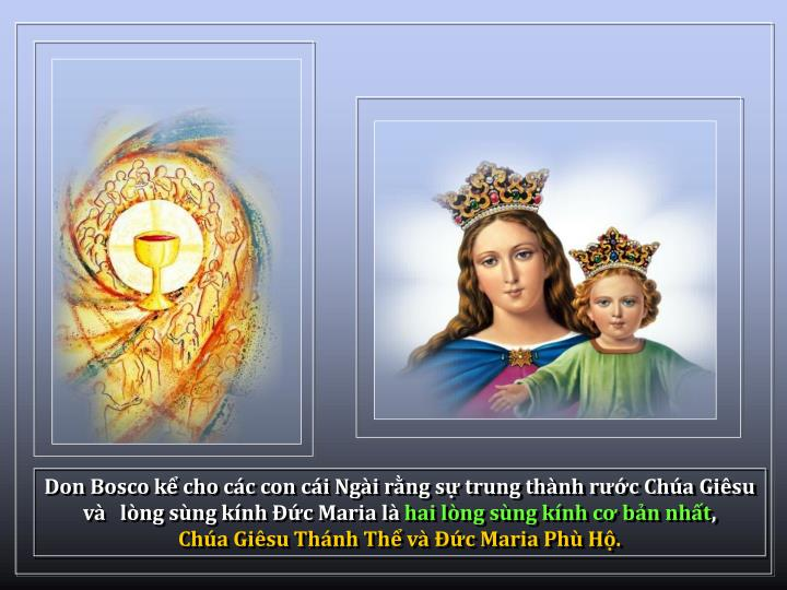 Don Bosco k cho cc con ci Ngi rng s trung thnh rc Cha Gisu v   lng sng knh c Maria l