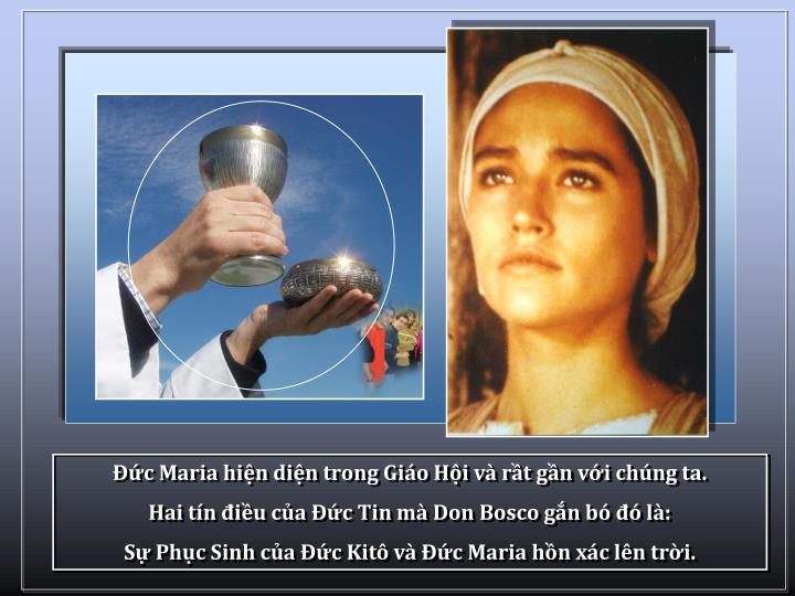 c Maria hin din trong Gio Hi v rt gn vi chng ta.