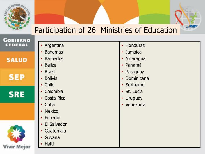 Participation of 26  Ministries of Education