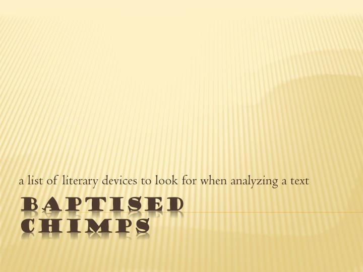 A list of literary devices to look for when analyzing a text