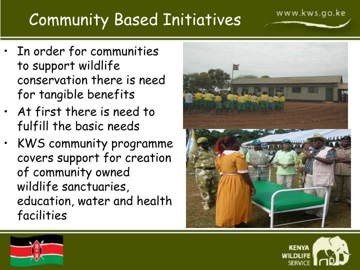 In order for communities to support wildlife conservation there is need for tangible benefits