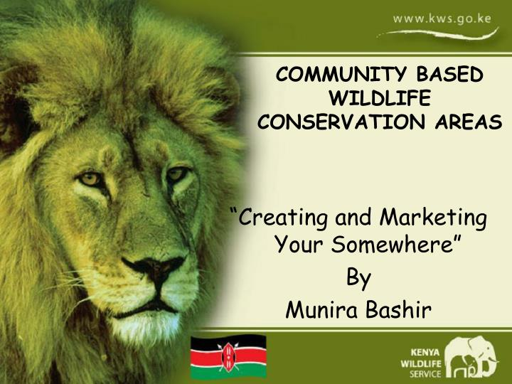 COMMUNITY BASED WILDLIFE CONSERVATION AREAS