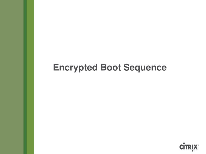 Encrypted Boot Sequence