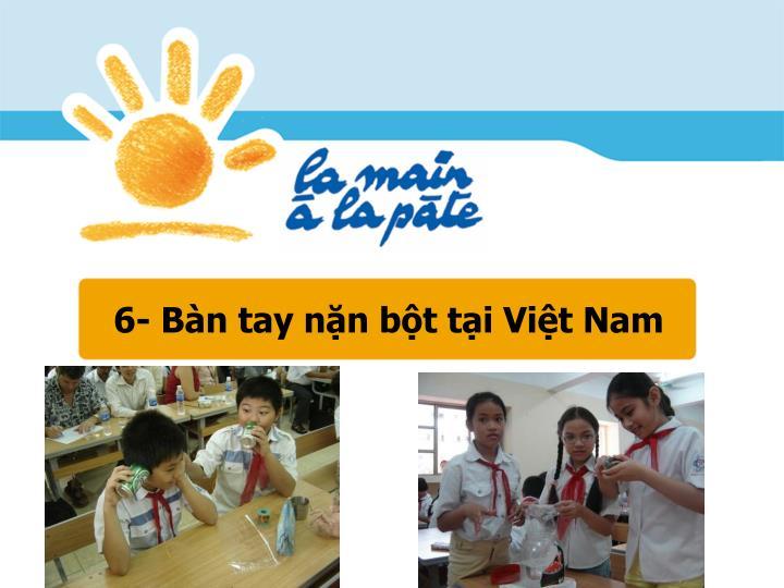 6- Bàn tay nặn bột tại Việt Nam