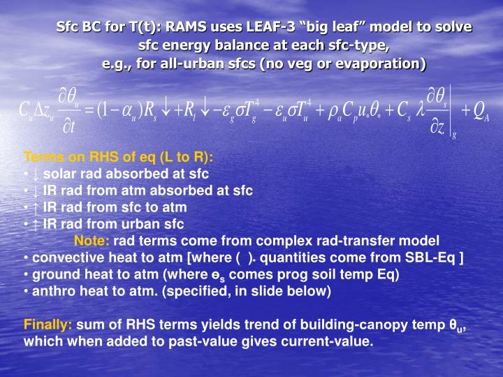 "Sfc BC for T(t): RAMS uses LEAF-3 ""big leaf"" model to solve"