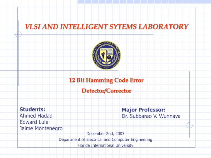 VLSI AND INTELLIGENT SYTEMS LABORATORY