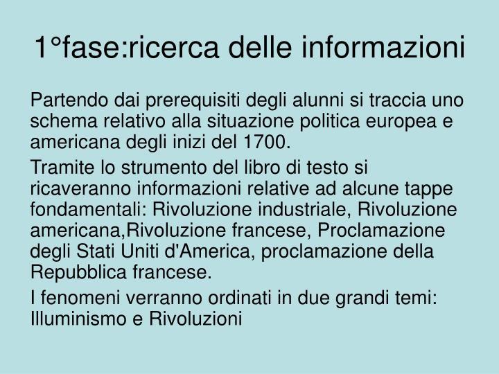 1°fase:ricerca delle informazioni