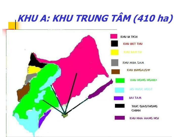 KHU A: KHU TRUNG TÂM (410 ha)