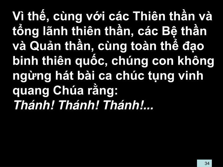 V th, cng vi cc Thin thn v tng lnh thin thn, cc B thn v Qun thn, cng ton th o binh thin quc, chng con khng ngng ht bi ca chc tng vinh quang Cha rng:
