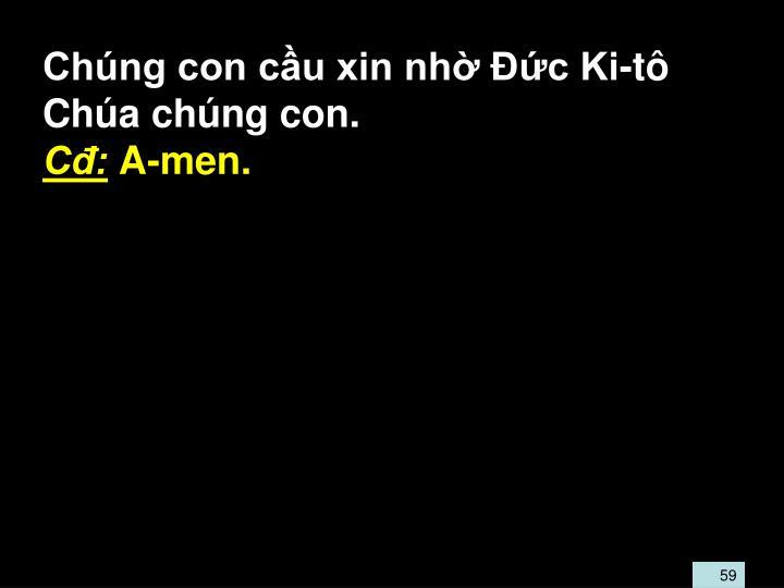 Chng con cu xin nh c Ki-t Cha chng con.