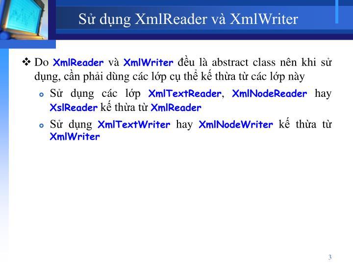 Sử dụng XmlReader và XmlWriter