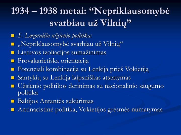 """1934 – 1938 metai: """"Nepriklausomybė svarbiau už Vilnių"""""""