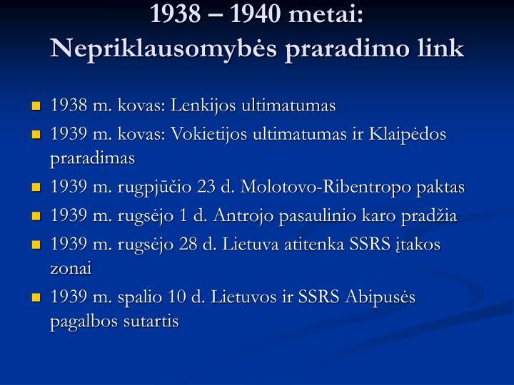 1938 – 1940 metai: