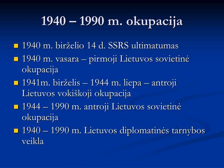 1940 – 1990 m. okupacija