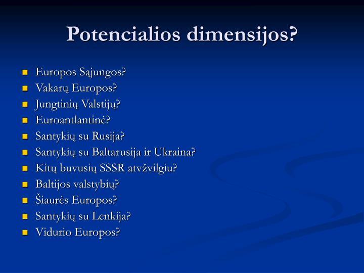 Potencialios dimensijos?