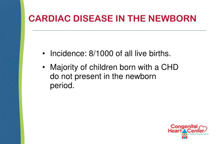 CARDIAC DISEASE IN THE NEWBORN