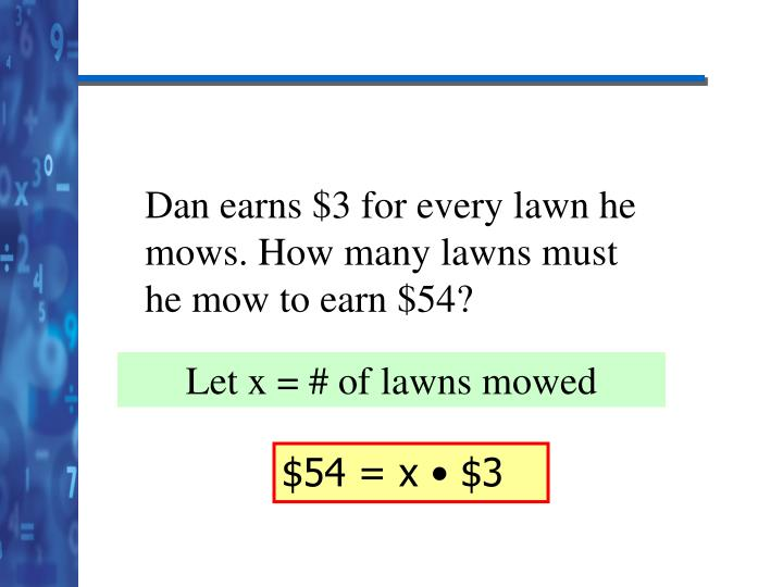 Dan earns $3 for every lawn he mows. How many lawns must he mow to earn $54?