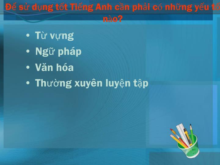 s dng tt Ting Anh cn phi c