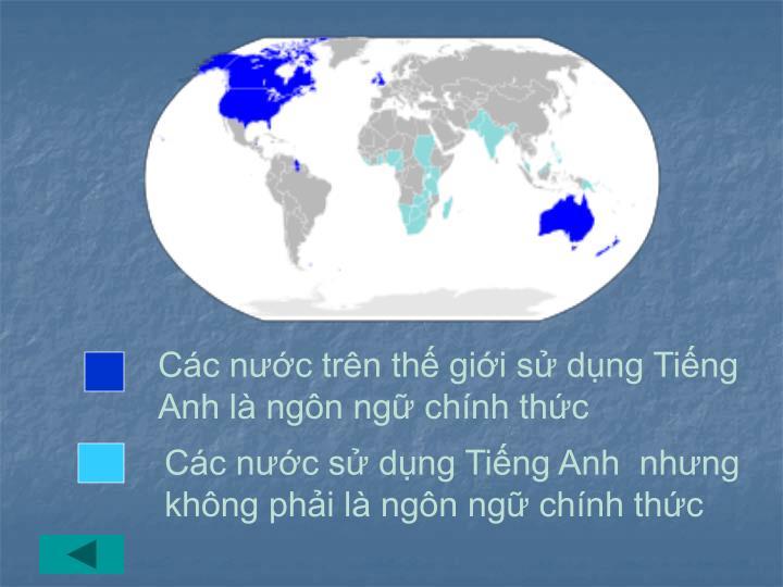Các nước trên thế giới sử dụng Tiếng Anh là ngôn ngữ chính thức