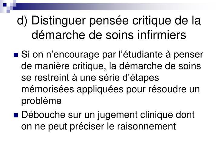 d) Distinguer pensée critique de la démarche de soins infirmiers