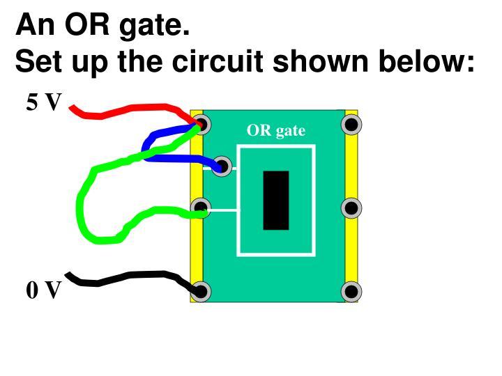 An OR gate.