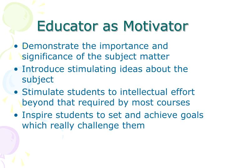 Educator as Motivator