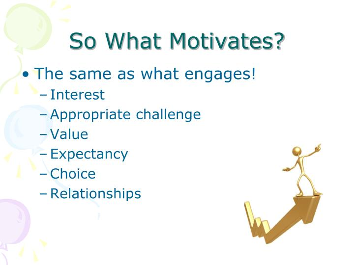 So What Motivates?