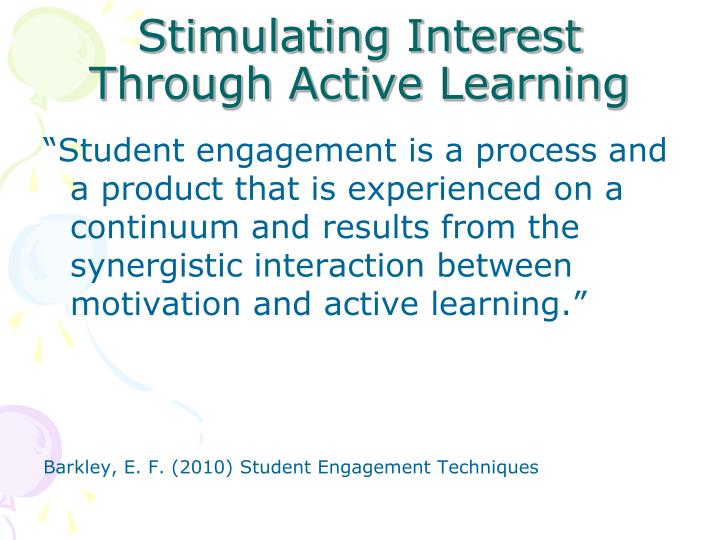 Stimulating Interest Through Active Learning