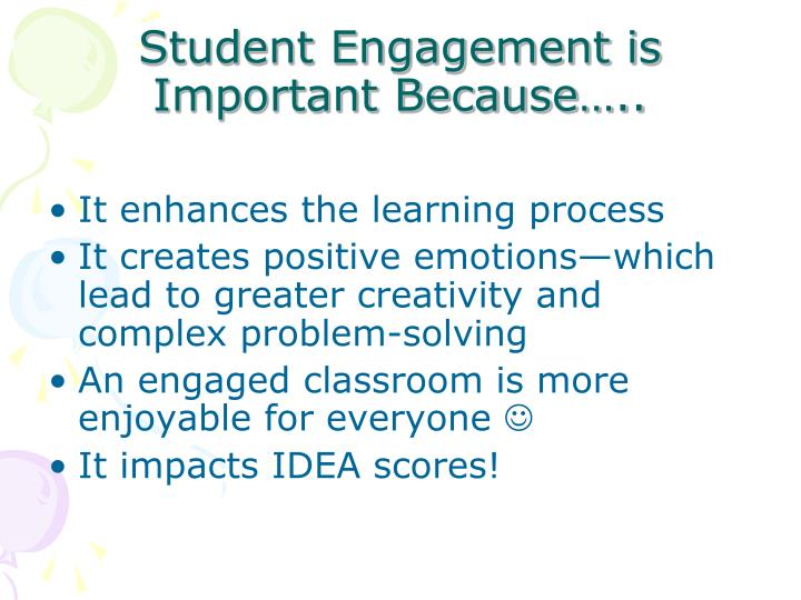 Student Engagement is Important Because…..