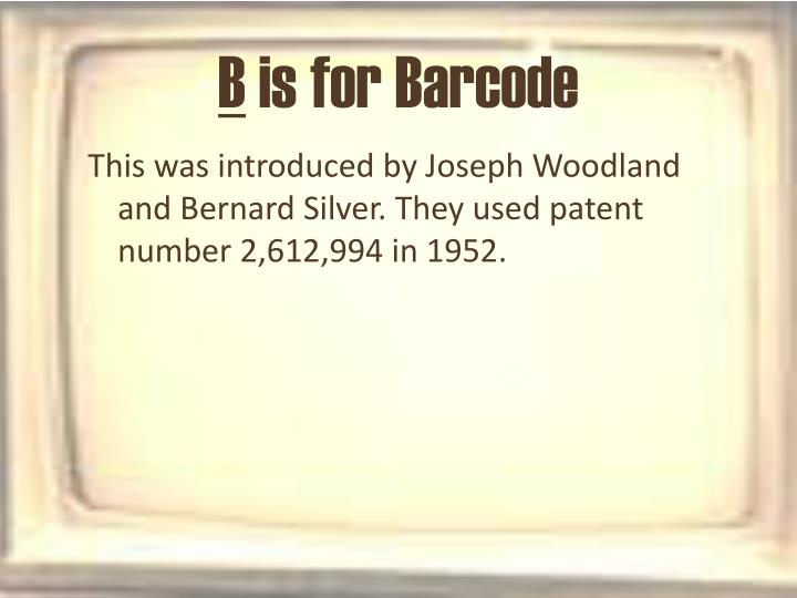 B is for barcode
